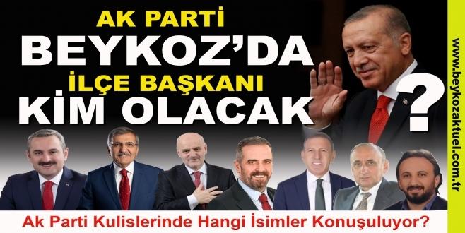 AK Parti Beykoz'da İlçe Başkanlığı kulisleri hareketlendi!