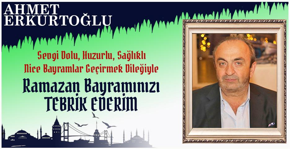 Ahmet Erkurtoğlu'ndan Bayram tebriği