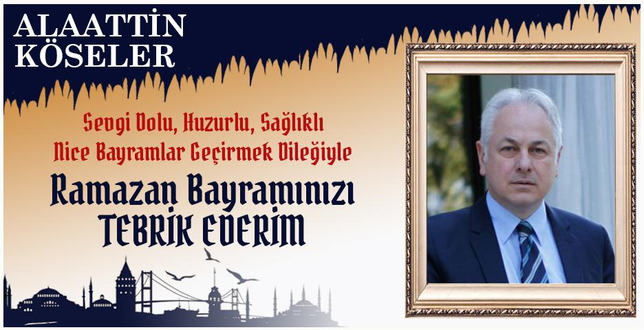 Beykoz eski Belediye Başkanı Alaattin Köseler'den Bayram tebriği