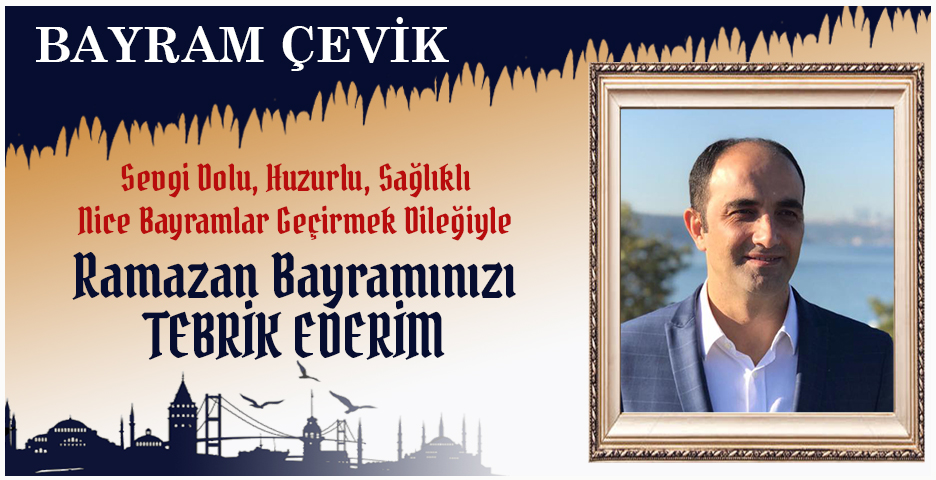 Bayram Çevik'ten Bayram tebriği