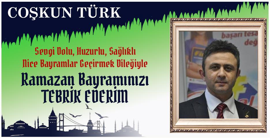 Coşkun Türk'ten Bayram tebriği