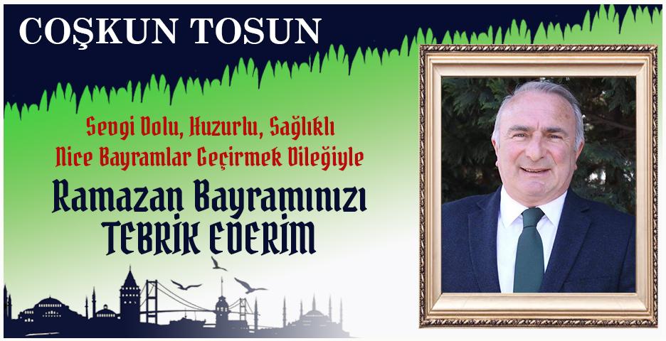 Coşkun Tosun'dan Bayram tebriği