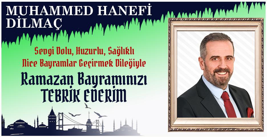 AK Parti Beykoz İlçe Başkanı Hanefi Dilmaç'tan Bayram mesajı