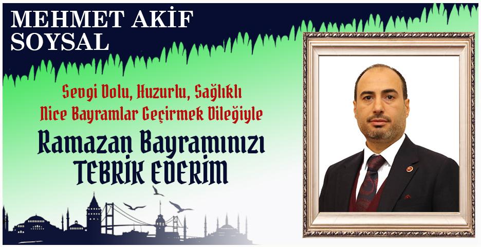 Mehmet Akif Soysal'dan Bayram mesajı