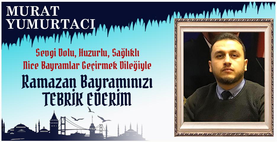 Murat Yumurtacı'dan Bayram tebriği