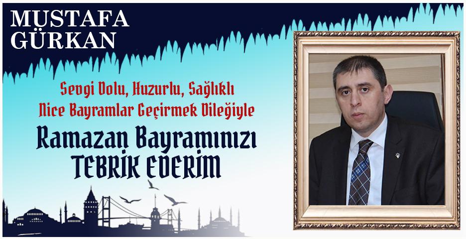 Mustafa Gürkan'dan Bayram tebriği