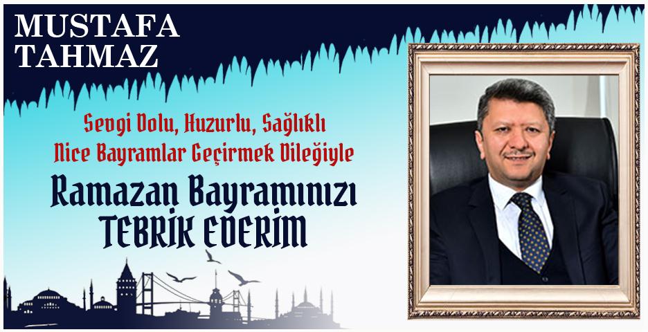 Mustafa Tahmaz'dan Bayram tebriği