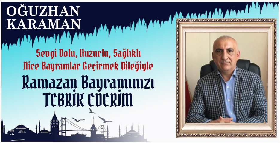 MHP Beykoz İlçe Başkanı Oğuzhan Karaman'dan Bayram tebriği