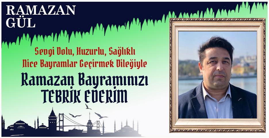 Ramazan Gül'den Bayram tebriği