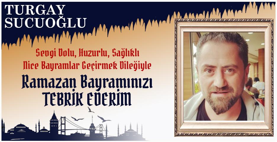 Turgay Sucuoğlu'dan Bayram tebriği