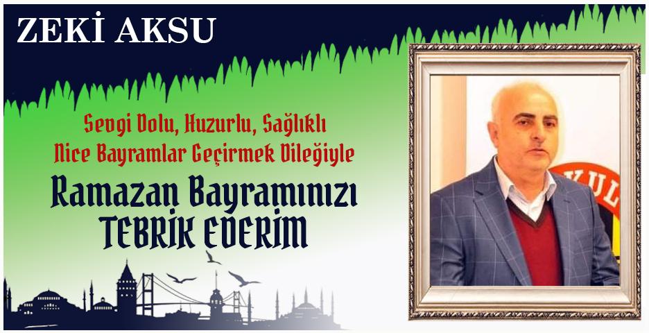 Zeki Aksu'dan bayram tebriği