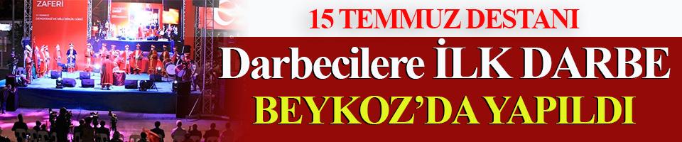 15 Temmuz'da darbecilere ilk darbe Beykoz'da yapıldı!