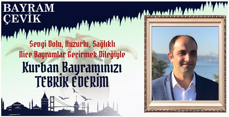 Bayram Çevik'ten Kurban Bayramı mesajı