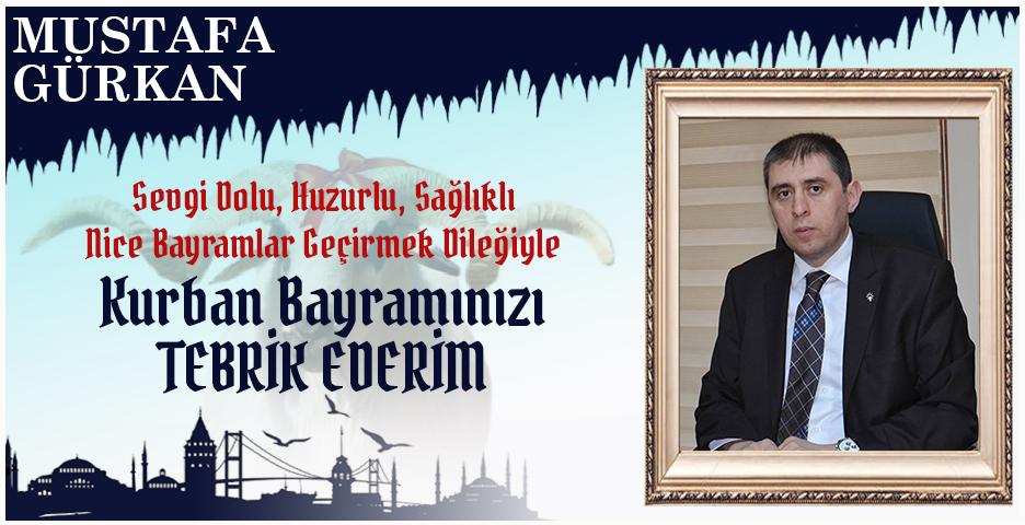 Mustafa Gürkan'dan Kurban Bayramı mesajı