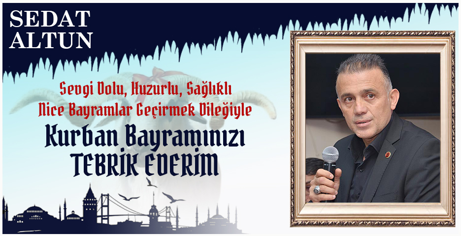 Sedat Altun'dan Kurban Bayramı mesajı